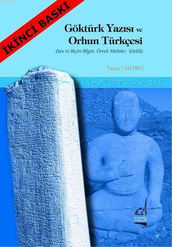 Göktürk Yazısı ve Orhun Türkçesi; Ses ve Biçim Bilgisi, Örnek Metinler, Sözlük
