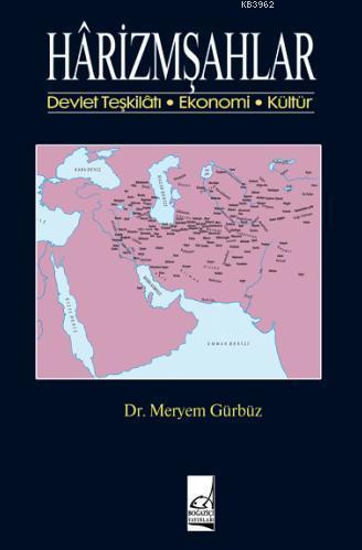Harizmşahlar; Devlet Teşkilatı - Ekonomi - Kültür