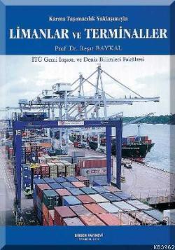 Karma Taşımacılık Yaklaşımıyla Limanlar ve Terminaller; İTÜ Gemi İnşaatı ve Deniz Bilimleri Fakültesi