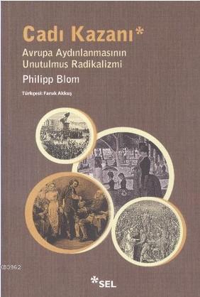 Cadı Kazanı; Avrupa Aydınlanmasının unutulmuş Radikalizmi
