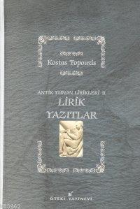 Antik Yunan Lirikleri-2; Lirik Yazıtlar