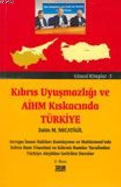 Kıbrıs Uyuşmazlığı ve AİHM Kıskacında Türkiye
