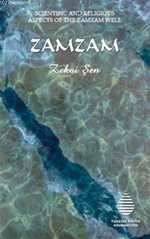 Zamzam - Scientific and Religious Aspects of The Zamzam Well