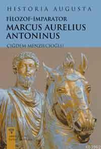 Historia Augusta  Filozof İmparator Marcus Aurelius Antoninus