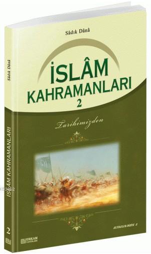 İslam Kahramanları - 2