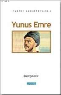 Yunus Emre; Tarihi Şahsiyetler 2