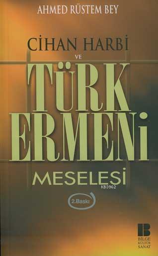 Cihan Harbi ve Türk Ermeni Meselesi