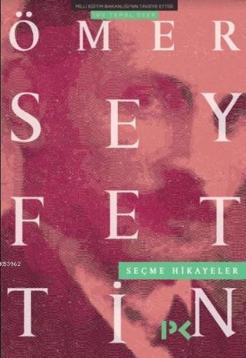 Seçme Hikayeler; Ömer Seyfettin
