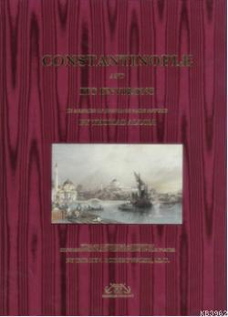 Constantinople and its Environs; Elle Renklendirilmiş 97 adet Gravür