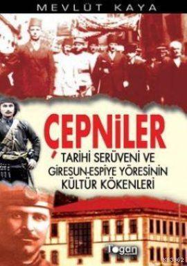 Çepniler; Tarihi Serüveni ve Giresun-Espiye Yöresinin Kültür Kökenler