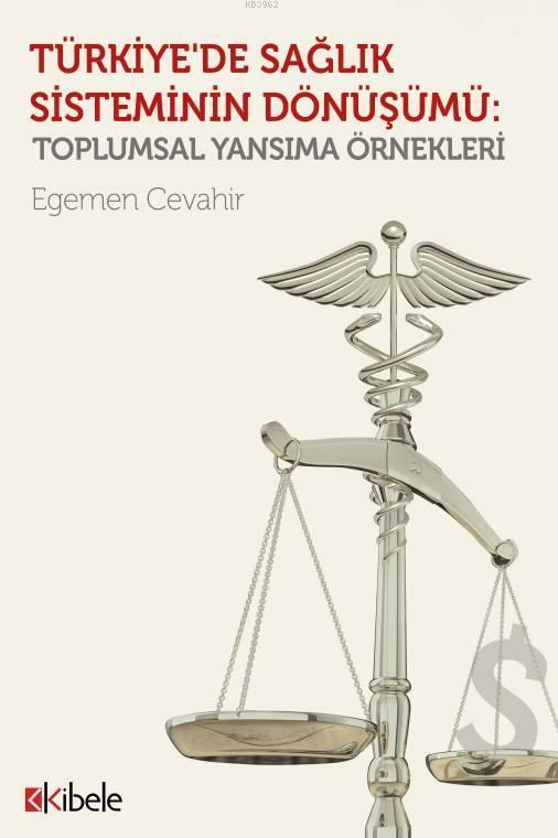 Türkiye'de Sağlık Sisteminin Dönüşümü; Toplumsal Yansıma Örnekleri