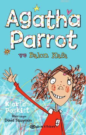 Agatha Parrot ve Balon Kafa