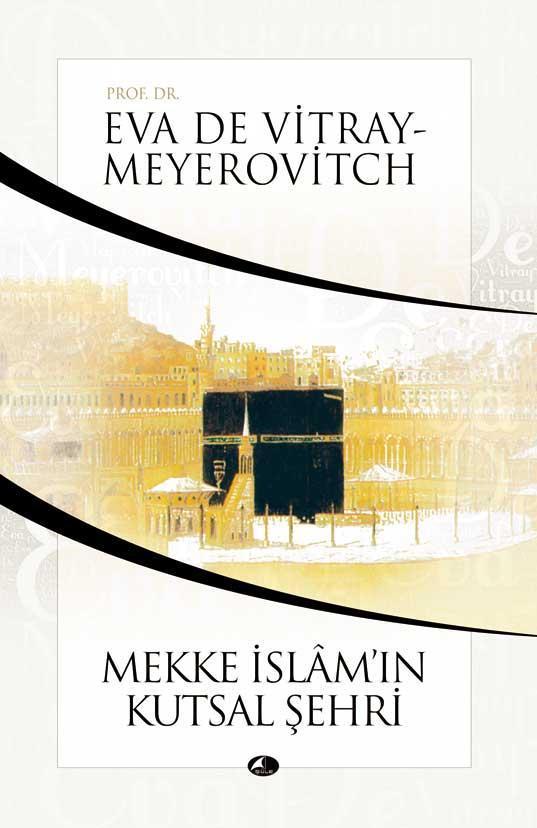 Mekke İslamın Kutsal Şehri