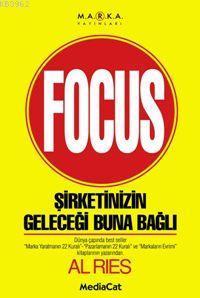 Focus; Şirketinizin Geleceği Buna Bağlı