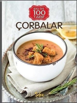 Çorbalar - En İyi 100 Tarifler