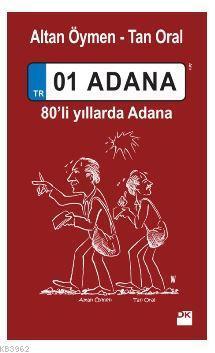 01 Adana; 80'li yıllarda Adana