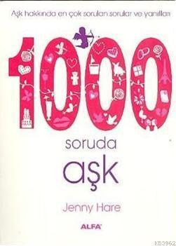 1000 Soruda Aşk; Aşk Hakkında En Çok Sorulan Sorular ve Yanıtları