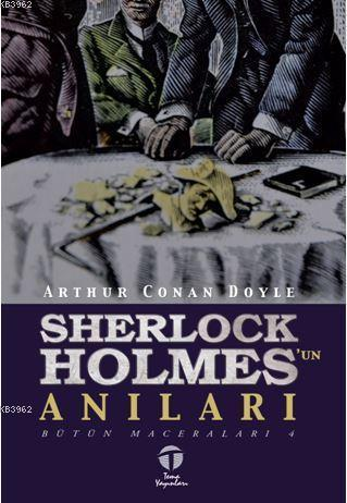 Sherlock Holmes'un Anıları; Bütün Maceraları 4