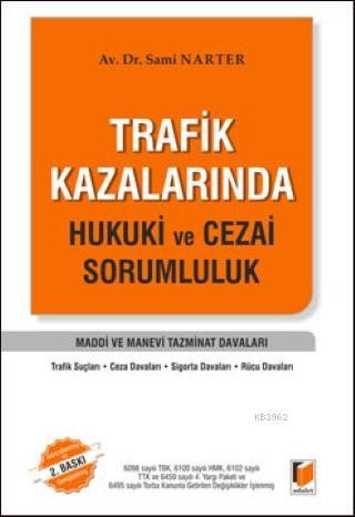 Trafik Kazalarında Hukuki ve Cezai Sorumluluk