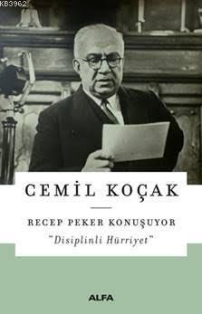 Recep Peker Konuşuyor; Disiplinli Hürriyet