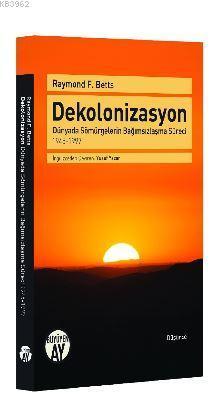 Dekolonizasyon; Dünyada Sömürgelerin Bağımsızlaşma Süreci - 1945-1997
