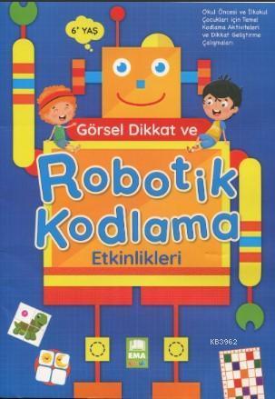 Görsel Dikkat ve Robotik Kodlama Etkinlikleri 6+Yaş