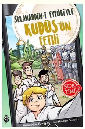 Şok Timi - 2; Selahaddin-i Eyyübi'yle Kudüs'ün Fethi