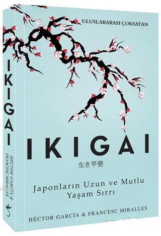 Ikigai; Japonların Uzun ve Mutlu Yaşam Sırrı