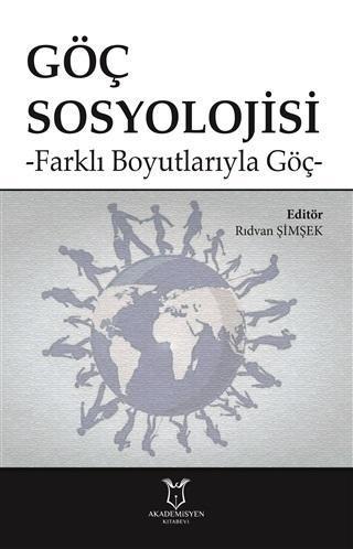 Göç Sosyolojisi; Farklı Boyutlarıyla Göç