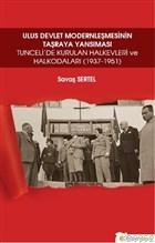 Ulus Devlet Modernleşmesinin Taşraya Yansıması; Tunceli'de Kurulan Halkevleri ve Halkodaları (1937-1951)