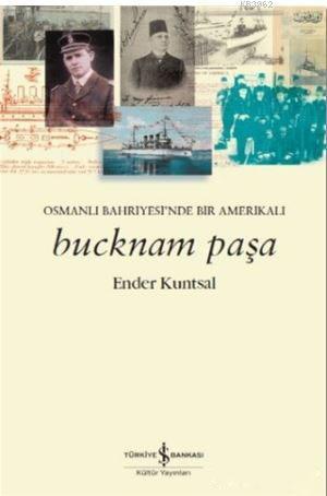 Bucknam Paşa; Osmanlı Bahriyesi'nde Bir Amerikalı