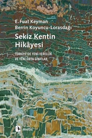 Sekiz Kentin Hikayesi; Türkiye'de Yeni Yerellik ve Yeni Orta Sınıflar