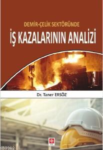 Demir - Çelik Sektöründe İş Kazalarının Analizi