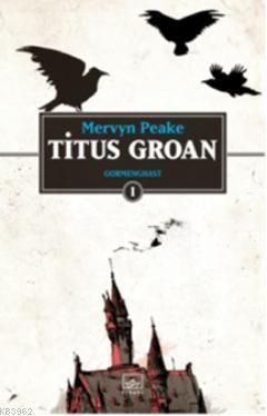 Titus Groan; Gormenghast 1. Kitap