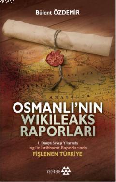 Osmanlı'nın Wikileaks Raporları