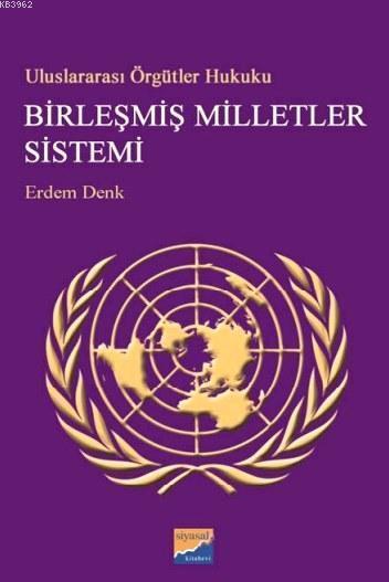 Birleşmiş Milletler Sistemi; Uluslararası Örgütler Hukuku