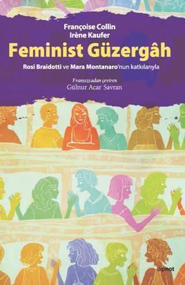 Feminist Güzergah; Rosi Braidotti ve Mara Montanaro'nun Katkılarıyla
