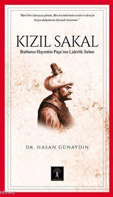 Kızıl Sakal; Barbaros Hayrettin Paşa'nın Liderlik Sırları