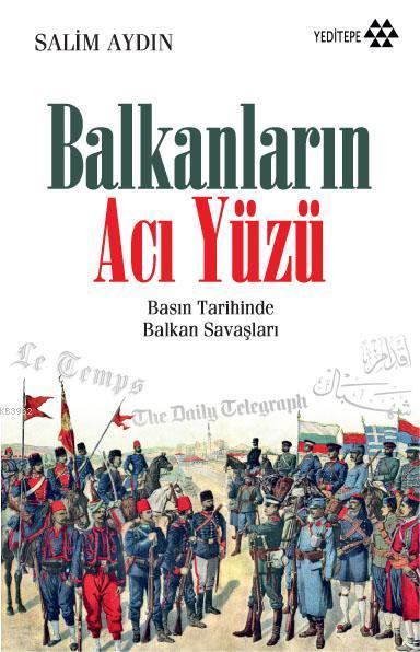 Balkanların Acı Yüzü; Basın Tarihinde Balkan Savaşları