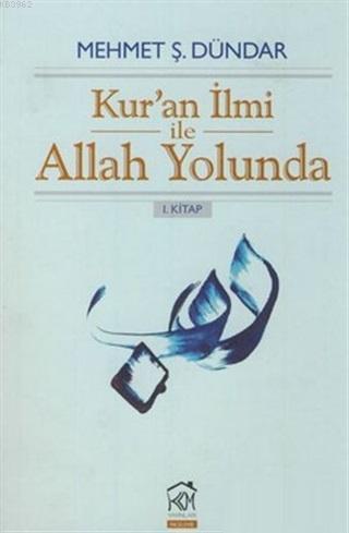 Kur'an İlmi ile Allah Yolunda; 1.Kitap