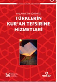 Başlangıçtan Günümüze Türklerin Kuran Tefsirine Hizmetleri