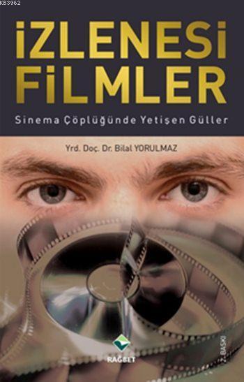 İzlenesi Filmler; Sinema Çöplüğünde Yetişen Güller