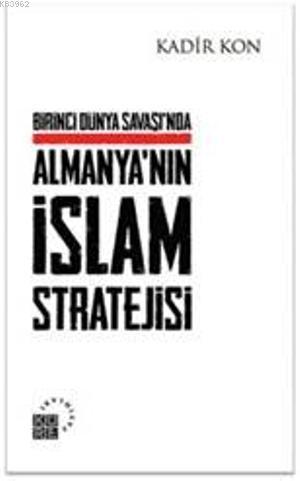 Birinci Dünya Savaşı'nda Almanya'nın İslam Stratejisi