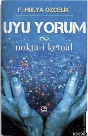 Uyu Yorum; Nokta-i Kemal