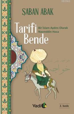 Tarifi Bende Bir İslam Aydını Olarak Nasreddin Hoca (2. Baskı)