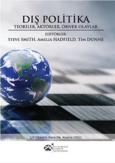 Dış Politika; Teoriler, Aktörler, Örnek Olaylar