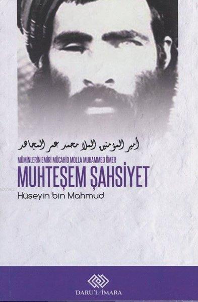 Muhteşem Şahsiyet; Müminlerin Emiri Mücahid Molla Muhammed Ömer