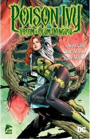 Poison Ivy; Yaşam ve Ölüm Döngüsü