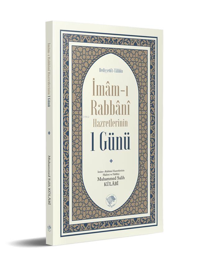 İmam-ı Rabbani Hazretlerinin 1 Günü