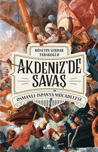 Akdeniz'de Savaş; Osmanlı-İspanya Mücadelesi
